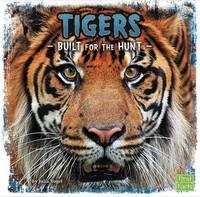 Vogel, Julia - Tigers: Built for the Hunt (First Facts: Predator Profiles) - 9781474701952 - V9781474701952