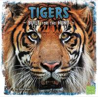 Vogel, Julia - Tigers: Built for the Hunt (First Facts: Predator Profiles) - 9781474702027 - V9781474702027