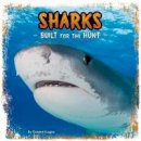 Gagne, Tammy - Sharks: Built for the Hunt (First Facts: Predator Profiles) - 9781474702034 - V9781474702034