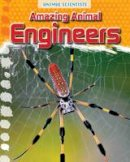 Gray, Leon - Amazing Animal Engineers (Fact Finders: Animal Scientists) - 9781474702157 - V9781474702157