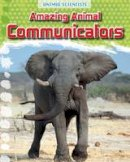 Gray, Leon - Amazing Animal Communicators (Fact Finders: Animal Scientists) - 9781474702164 - V9781474702164