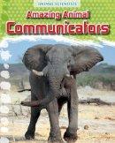 Gray, Leon - Amazing Animal Communicators (Fact Finders: Animal Scientists) - 9781474702225 - V9781474702225