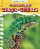 Gray, Leon - Amazing Animal Shape-Shifters (Fact Finders: Animal Scientists) - 9781474702249 - V9781474702249