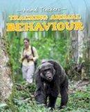 Jackson, Tom - Tracking Animal Behavior (Fact Finders: Animal Trackers) - 9781474702355 - V9781474702355