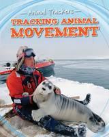 Jackson, Tom - Tracking Animal Movement (Fact Finders: Animal Trackers) - 9781474702386 - V9781474702386