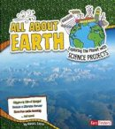 Latta, Sara L. - All About Earth: Exploring the Planet with Science Projects (Fact Finders: Discover Earth Science) - 9781474703239 - V9781474703239