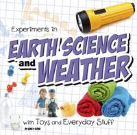 Sohn, Emily - Experiments in Earth Science and Weather with Toys and Everyday Stuff (First Facts: Fun Science) - 9781474703628 - V9781474703628