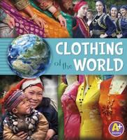 Loewen, Nancy, Skelley, Paula - Clothing of the World (A+ Books: Go Go Global) - 9781474703734 - V9781474703734