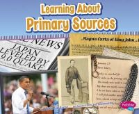 Clapper, Nikki Bruno - Learning About Primary Sources (Pebble Plus: Media Literacy for Kids) - 9781474704298 - V9781474704298