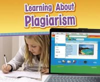 Clapper, Nikki Bruno - Learning About Plagiarism (Pebble Plus: Media Literacy for Kids) - 9781474704304 - V9781474704304