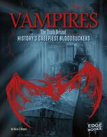 Klepeis, Alicia Z. - Vampires: The Truth Behind History's Creepiest Bloodsuckers (Edge Books: Monster Handbooks) - 9781474704465 - V9781474704465