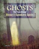 Felix, Rebecca - Ghosts: The Truth Behind History's Spookiest Spirits (Edge Books: Monster Handbooks) - 9781474704496 - V9781474704496