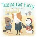 Higgins, Melissa - Teasing isn't Funny: What to Do About Emotional Bullying (Nonfiction Picture Books: No More Bullies) - 9781474704687 - V9781474704687
