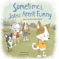 Doering, Amanda F. - Sometimes Jokes Aren't Funny: What to Do About Hidden Bullying (Nonfiction Picture Books: No More Bullies) - 9781474704717 - V9781474704717
