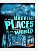 Raij, Emily - The Most Haunted Places in the World (Blazers: Spooked!) - 9781474705516 - V9781474705516