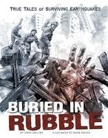 Collins, Terry - Buried in Rubble: True Stories of Surviving Earthquakes (Graphic Library: True Stories of Survival) - 9781474705691 - V9781474705691