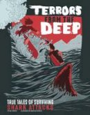 Yomtov, Nel - Terrors from the Deep: True Stories of Surviving Shark Attacks (Graphic Library: True Stories of Survival) - 9781474705721 - V9781474705721