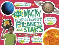 Carlson Berne, Emma - Totally Wacky Facts About Planets and Stars (Mind Benders: Mind Benders) - 9781474705943 - V9781474705943
