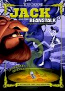Hoena, Blake A. - Jack and the Beanstalk: An Interactive Fairy Tale Adventure (You Choose: Fractured Fairy Tales) - 9781474707176 - V9781474707176
