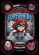 Frampton, Otis - Red Riding Hood, Superhero: A Graphic Novel (Far out Fairy Tales: Far out Fairy Tales) - 9781474710268 - V9781474710268