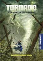 Troupe, Thomas Kingsley - Tornado: A Twisting Tale of Survival - 9781474710473 - V9781474710473