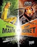 Klepeis, Alicia Z. - Praying Mantis vs Giant Hornet - 9781474710879 - V9781474710879