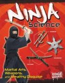 Lusted, Marcia Amidon - Ninja Science: Camouflage, Weapons and Stealthy Attacks (Edge Books: Warrior Science) - 9781474711227 - V9781474711227
