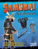 Lusted, Marcia Amidon - Samurai Science: Armour, Weapons and Battlefield Strategy (Edge Books: Warrior Science) - 9781474711234 - V9781474711234