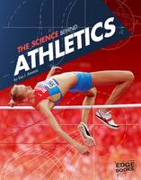 Amstutz, Lisa J. - The Science Behind Athletics - 9781474711418 - V9781474711418