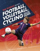 Watson, Stephanie - The Science Behind Football, Volleyball, Cycling and Other Popular Sports (Edge Books: Science of the Summer Olympics) - 9781474711470 - V9781474711470