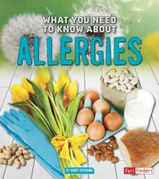 Dickmann, Nancy - What You Need to Know About Allergies (Fact Finders: Focus on Health) - 9781474711692 - V9781474711692