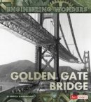 Stanborough, Rebecca - The Golden Gate Bridge (Fact Finders: Engineering Wonders) - 9781474711821 - V9781474711821