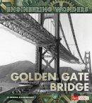 Stanborough, Rebecca - The Golden Gate Bridge (Fact Finders: Engineering Wonders) - 9781474711821 - V9781474711821
