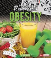 Dickmann, Nancy - What You Need to Know About Obesity (Fact Finders: Focus on Health) - 9781474711937 - V9781474711937