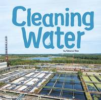 Olien, Rebecca - Cleaning Water (First Facts: Water in Our World) - 9781474712279 - V9781474712279