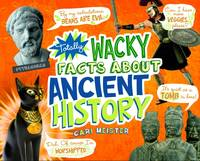 Meister, Cari - Totally Wacky Facts About Ancient History (Mind Benders: Mind Benders) - 9781474712866 - V9781474712866
