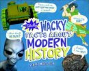 Meister, Cari - Totally Wacky Facts About Modern History (Mind Benders: Mind Benders) - 9781474712897 - V9781474712897