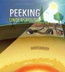 Latchana Kenney, Karen - Peeking Underground - 9781474713047 - V9781474713047