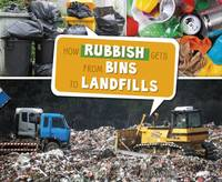 Shores, Erika L. - How Rubbish Gets from Bins to Landfills (Pebble Plus: Here to There) - 9781474713184 - V9781474713184