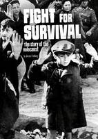 Freeburg, Jessica - Fight for Survival: The Story of the Holocaust (Tangled History: Tangled History) - 9781474713511 - V9781474713511
