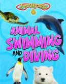 Thomas, Isabel - Animal Swimming and Diving - 9781474713610 - V9781474713610