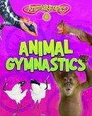 Thomas, Isabel - Animal Gymnastics - 9781474713627 - V9781474713627