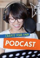 Anniss, Matthew - Create Your Own Podcast (Ignite: Media Genius) - 9781474713825 - V9781474713825
