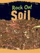 Oxlade, Chris - Soil (Raintree Perspectives: Rock on!) - 9781474714167 - V9781474714167