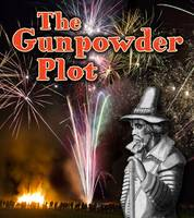 Cox-Cannons, Helen - The Gunpowder Plot (Read and Learn: Important Events in History) - 9781474714464 - V9781474714464