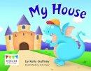 Gaffney, Kelly. Illus: Myer, Ed - My House - 9781474714990 - V9781474714990