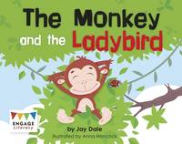 Dale, Jay - The Monkey and the Ladybird (Engage Literacy: Engage Literacy Pink) - 9781474715010 - V9781474715010