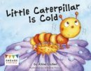 Giulieri, Anne - Little Caterpillar is Cold (Engage Literacy: Engage Literacy Pink) - 9781474715058 - V9781474715058