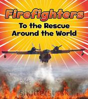 Staniford, Linda - Firefighters to the Rescue Around the World (Read and Learn: To the Rescue!) - 9781474715232 - V9781474715232