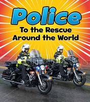 Staniford, Linda - Police to the Rescue Around the World (Read and Learn: To the Rescue!) - 9781474715317 - V9781474715317